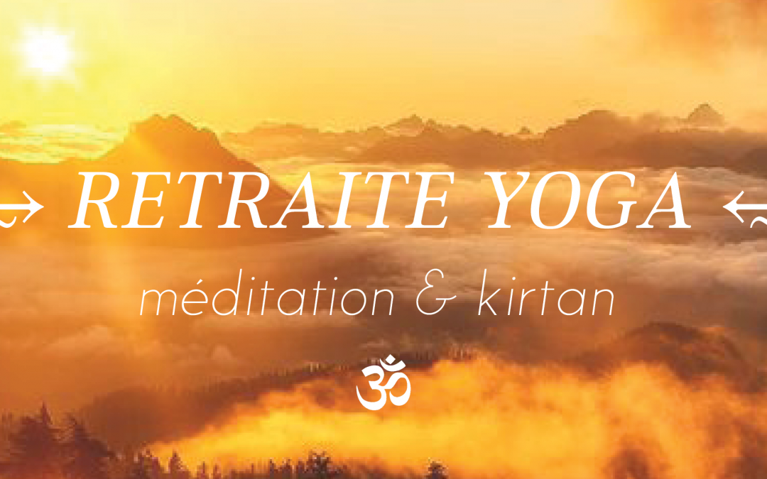 Retraite de Yoga, méditation, Kirtan & Massages ayurvédiques